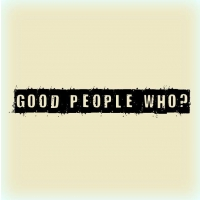 Good People Who?